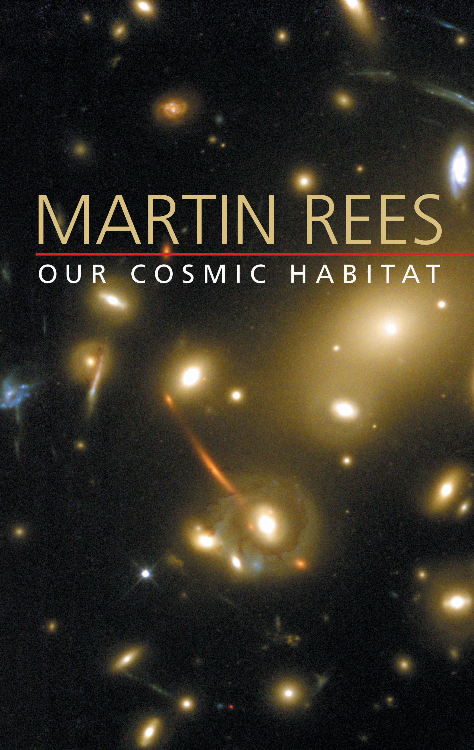 Our Cosmic Habitat By: Martin Rees