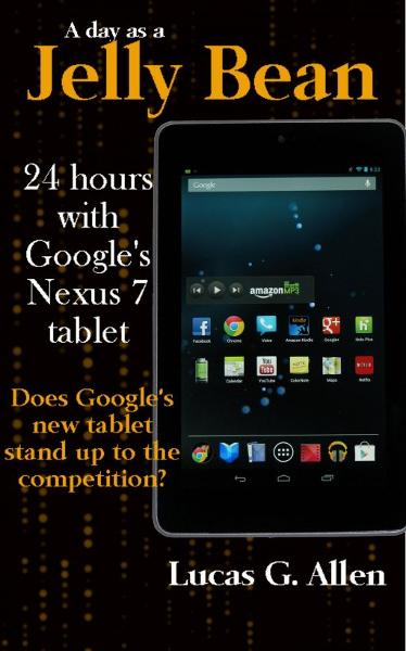 A Day as a Jelly Bean: 24 Hours with Google's Nexus 7 Tablet