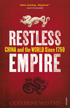Restless Empire China and the World Since 1750