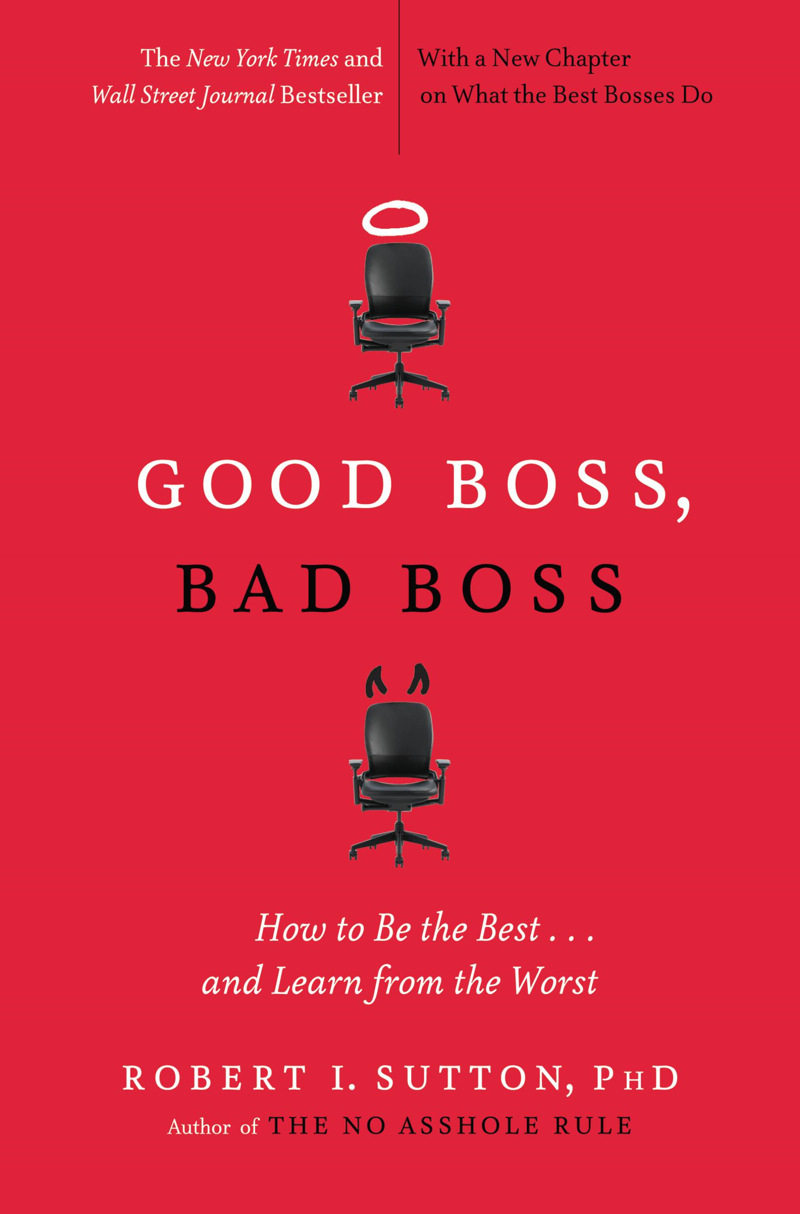 Good Boss, Bad Boss By: Robert I. Sutton
