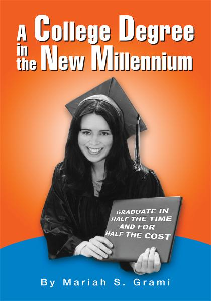 A College Degree in the New Millennium By: Mariah Grami