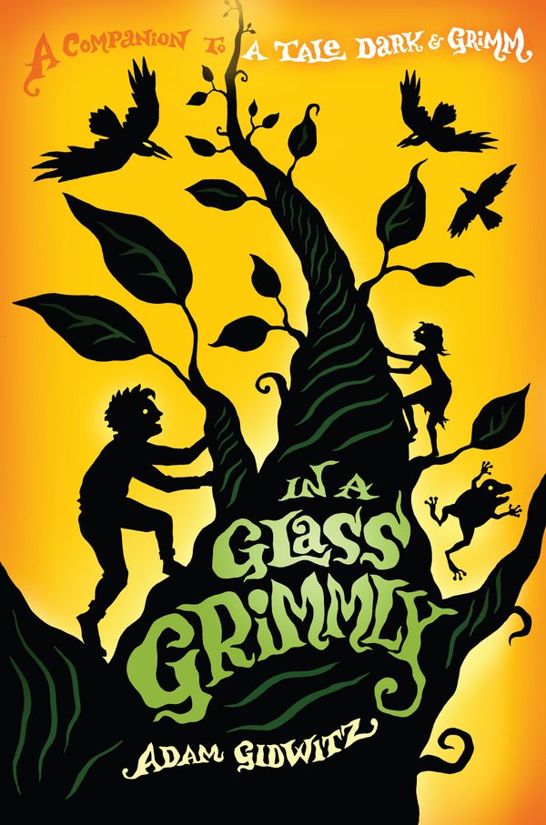 In a Glass Grimmly By: Adam Gidwitz,Hugh D'Andrade