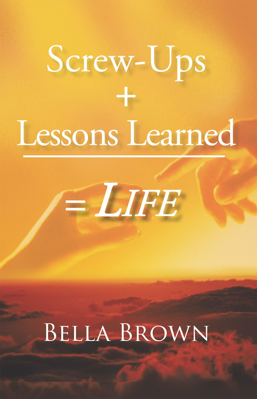 Screw-Ups + Lessons Learned = Life
