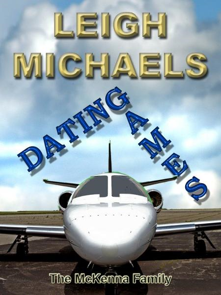 Dating Games By: Leigh Michaels