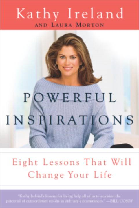 Powerful Inspirations By: Kathy Ireland