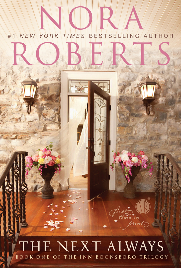 The Next Always: Book One of the Inn BoonsBoro Trilogy By: Nora Roberts