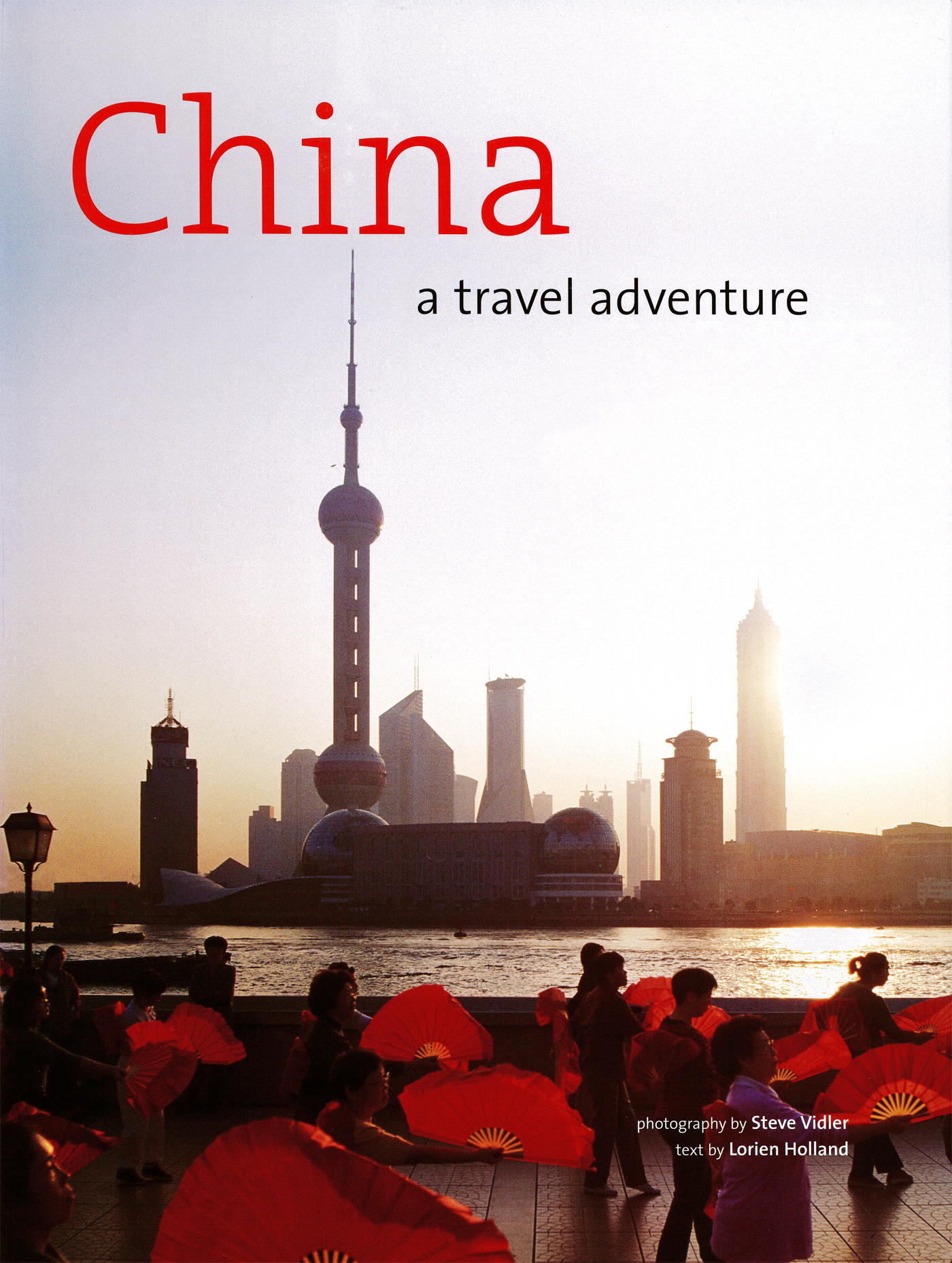 China: A Travel Adventure By: Lorien Holland