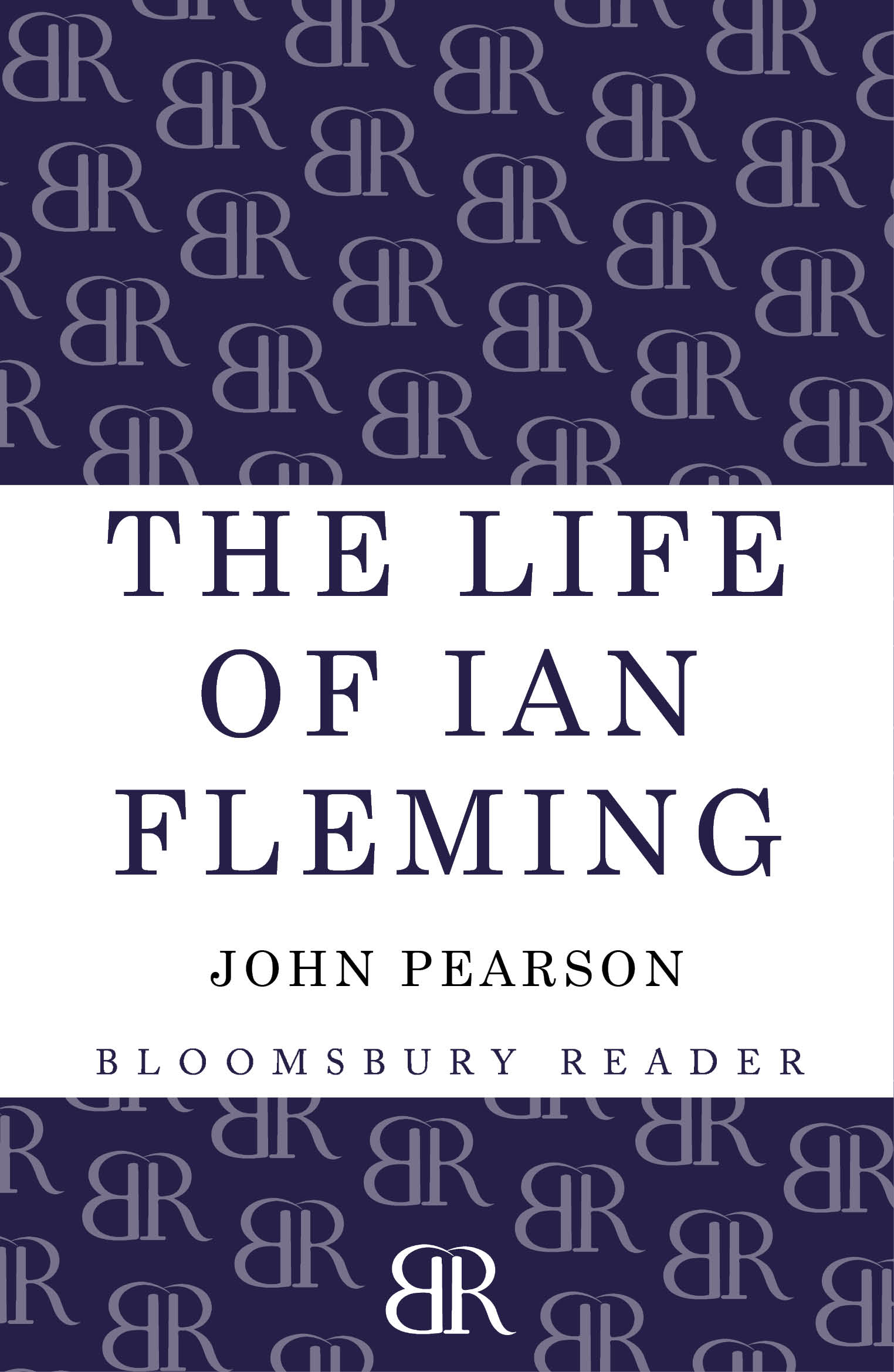 The Life of Ian Fleming By: John Pearson