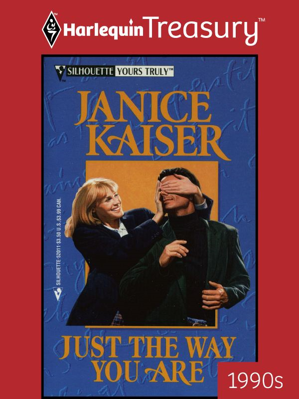 Just the Way You Are By: Janice Kaiser
