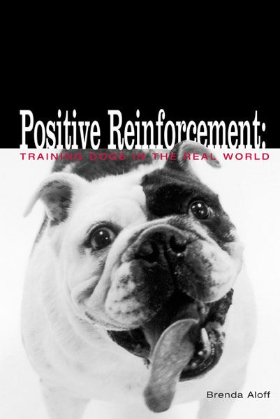 Positive Reinforcement By: Brenda Aloff