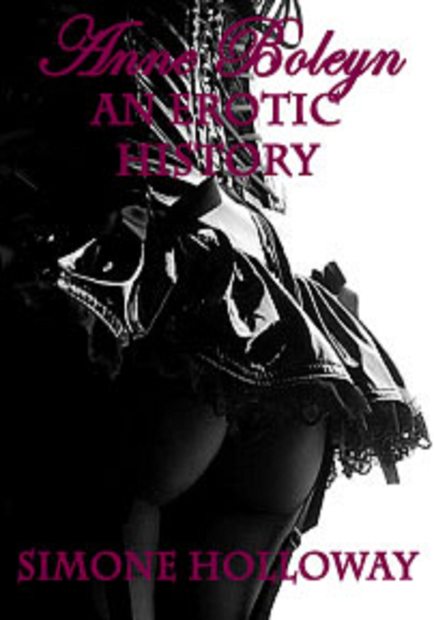 Anne Boleyn: An Erotic History