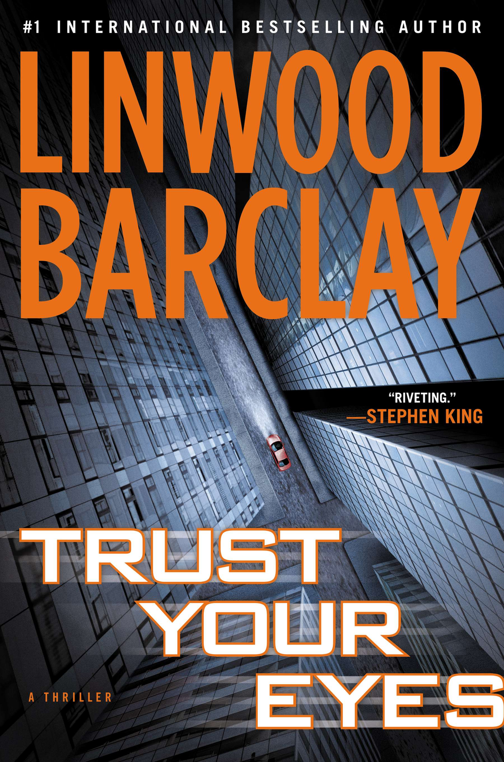 Trust Your Eyes By: Linwood Barclay