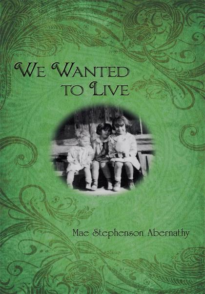 We Wanted to Live By: Mae Stephenson Abernathy