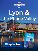 Lonely Planet Lyon & The Rhone Valley: