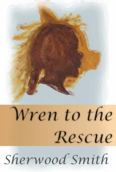 Wren to the Rescue