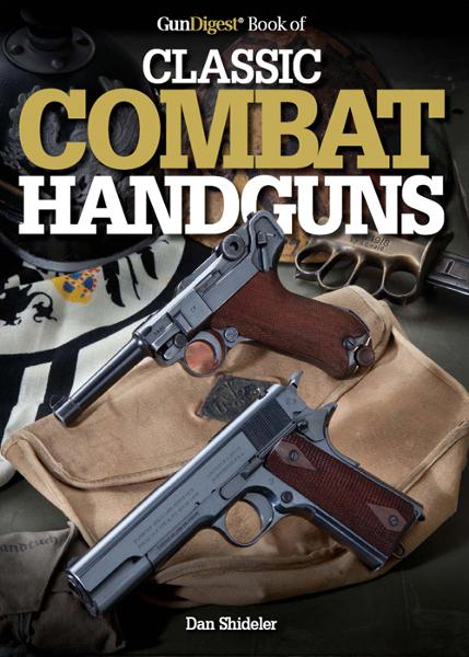Gun Digest Book of Classic Combat Hundguns By: Dan Shideler