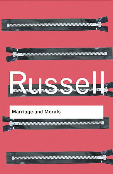 Marriage and Morals By: Bertrand Russell