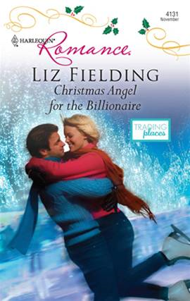 Christmas Angel for the Billionaire By: Liz Fielding
