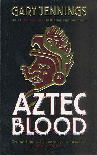 Aztec Blood By: Gary Jennings