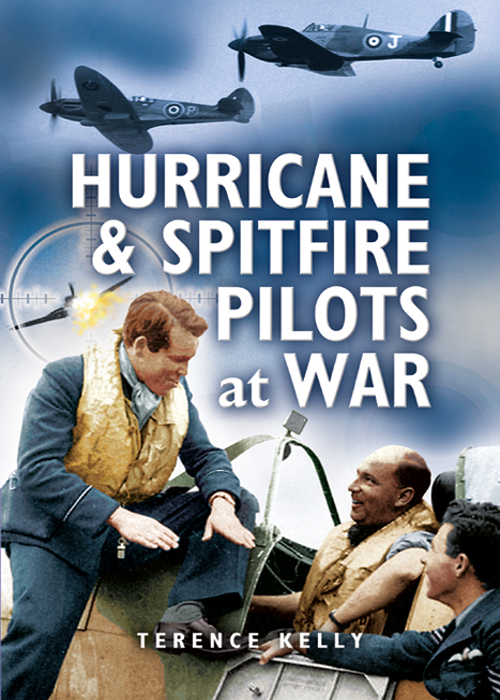 Hurricanes and Spitfire Pilots at War