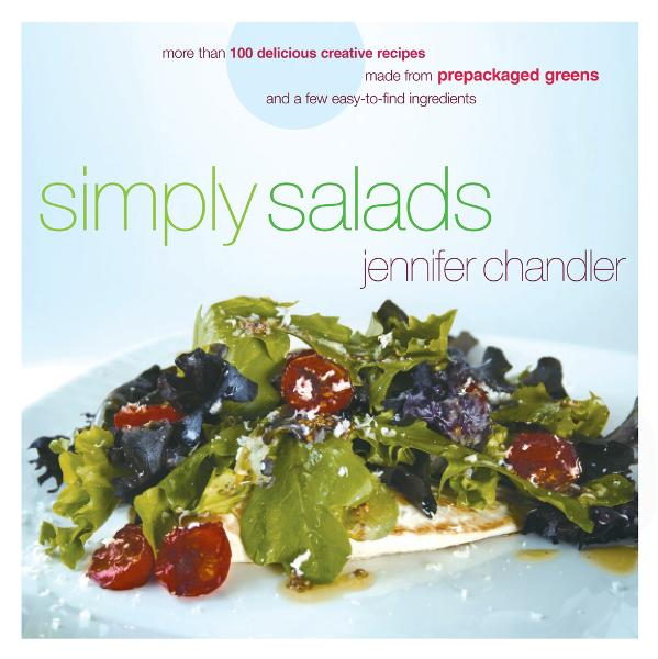 Simply Salads By: Jennifer Chandler