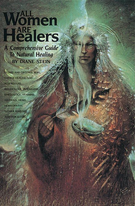All Women Are Healers By: Diane Stein
