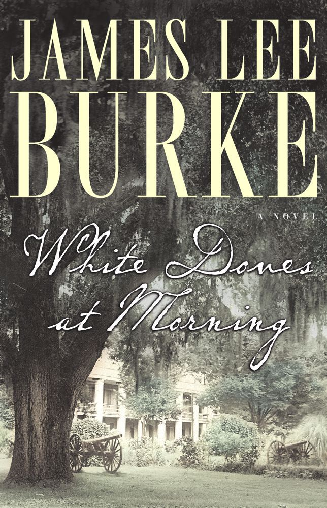 White Doves at Morning By: James Lee Burke