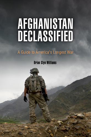 Afghanistan Declassified A Guide to America's Longest War