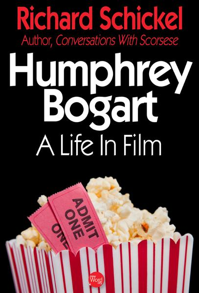 Humphrey Bogart: A Life In Film