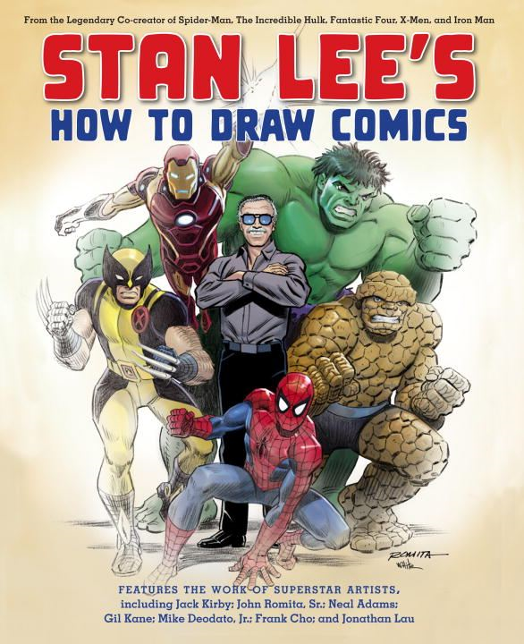 Stan Lee's How to Draw Comics By: Stan Lee,Gil Kane,Jack Kirby,John Romita, Sr.,Neal Adams