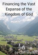download Financing the Vast Expanse of the Kingdom of God book