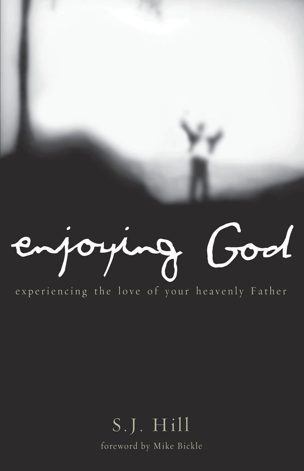 Enjoying God By: S.J. Hill