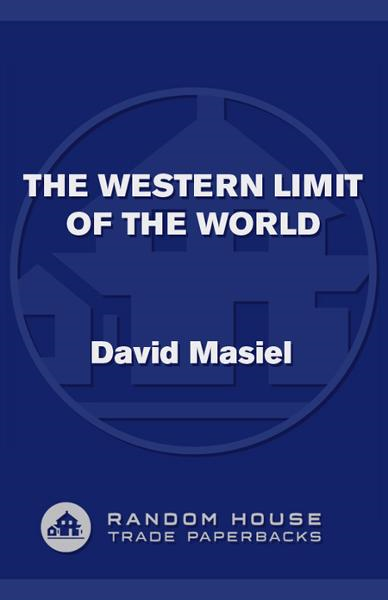 The Western Limit of the World By: David Masiel