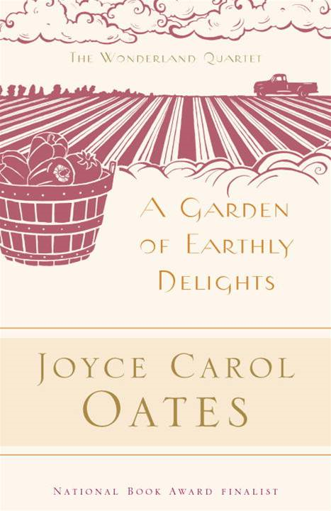 A Garden of Earthly Delights By: Joyce Carol Oates