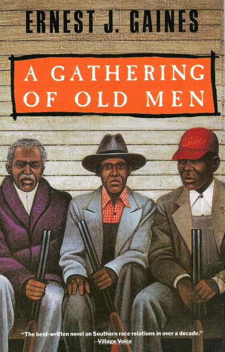 A Gathering of Old Men By: Ernest J. Gaines