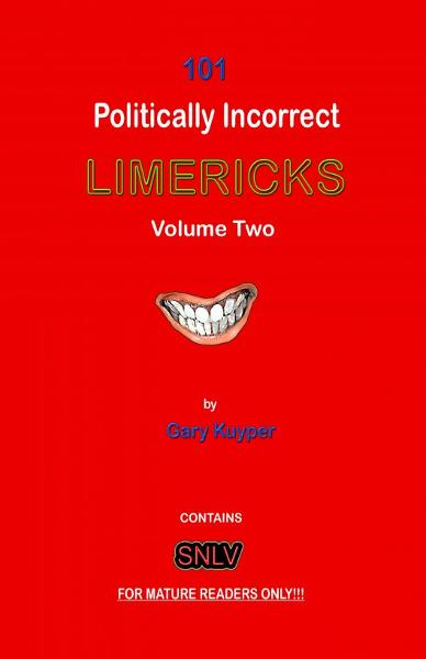 101 Politically Incorrect LIMERICKS: Volume Two