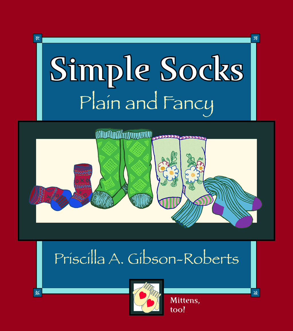 Simple Socks: Plain And Fancy By: Priscilla Gibson roberts