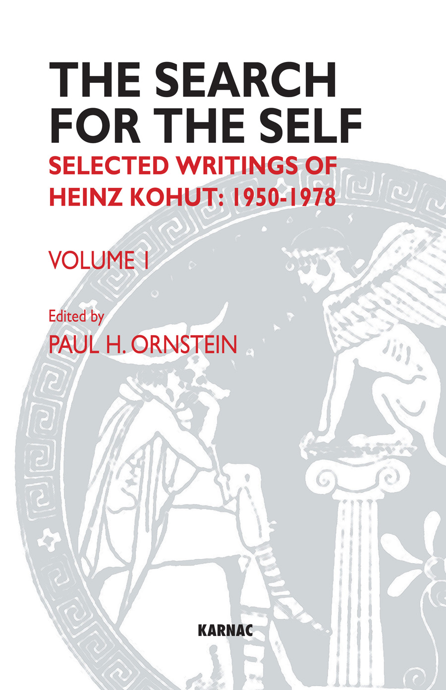 The Search for the Self: Selected Writings of Heinz Kohut 1978-1981 By: Heinz Kohut
