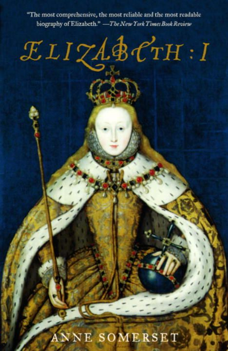 Elizabeth I By: Anne Somerset