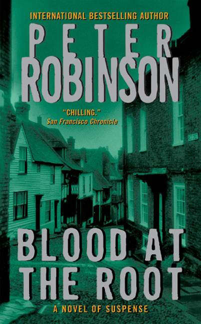 Blood at the Root By: Peter Robinson