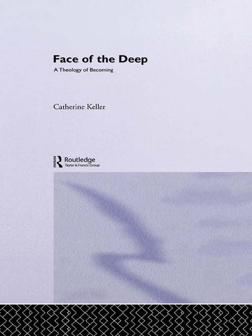 Face of the Deep A Theology of Becoming
