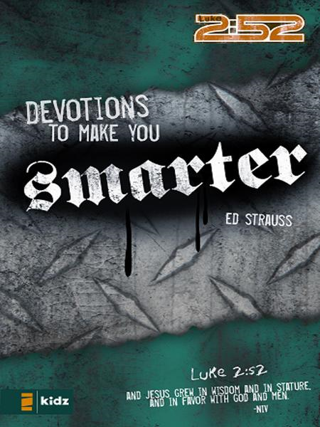 Devotions to Make You Smarter By: Ed   Strauss