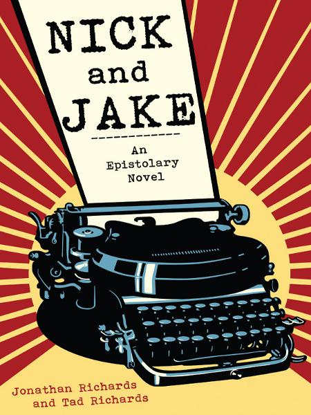 Nick & Jake: An Epistolary Novel