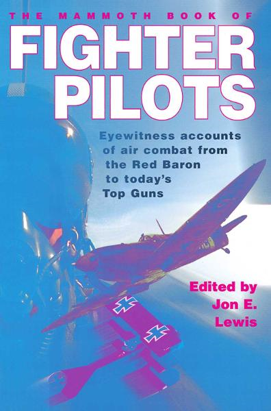 The Mammoth Book of Fighter Pilots By: Jon  E. Lewis