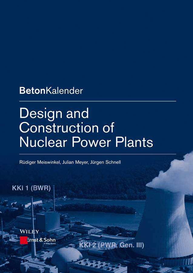 Design and Construction of Nuclear Power Plants