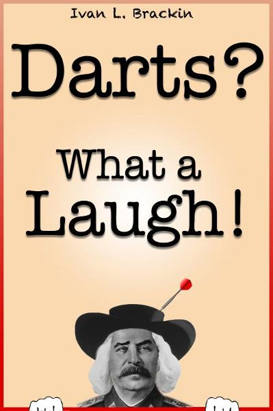Darts? What a Laugh!