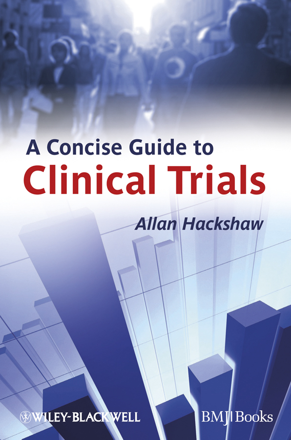 A Concise Guide to Clinical Trials By: Allan Hackshaw