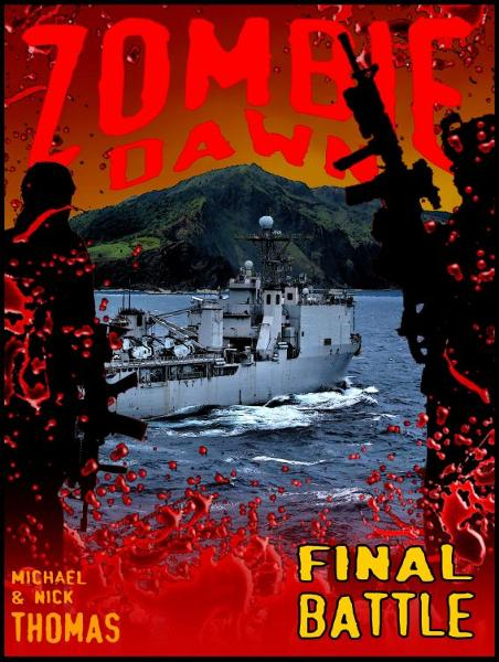 Final Battle (Zombie Dawn Stories) By: Michael G. Thomas