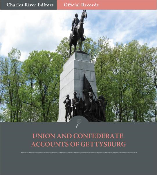 Official Records of the Union and Confederate Armies: Union and Confederate Accounts of the Battle of Gettysburg