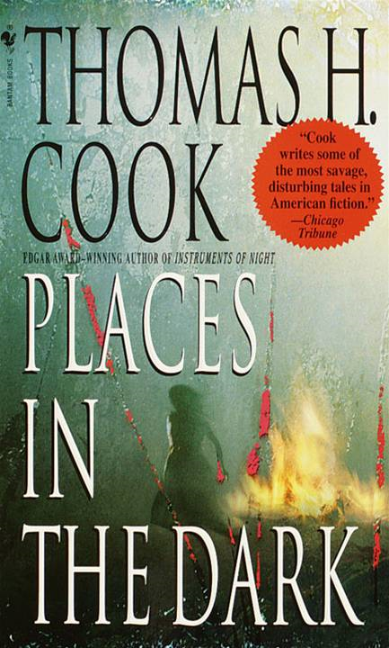 Places in the Dark By: Thomas H. Cook